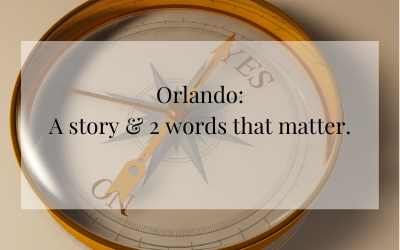 Orlando: 2 words that matter