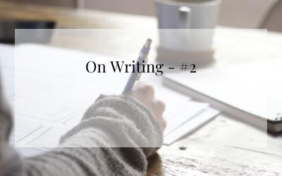 On Writing – #2