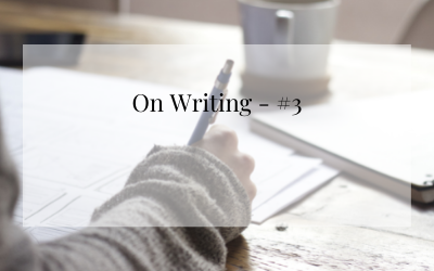 On Writing – #3