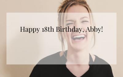 Happy 18th Birthday, Abby