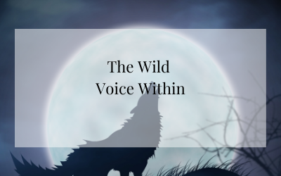 Your Wild Voice Within