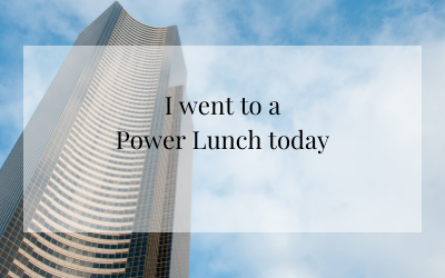 I went to a Power Lunch today
