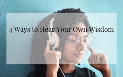 4 Way to Hear Your Own Wisdom