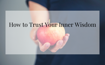 How to Trust Your Inner Wisdom