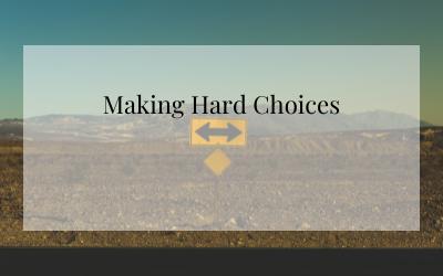 Making Hard Choices