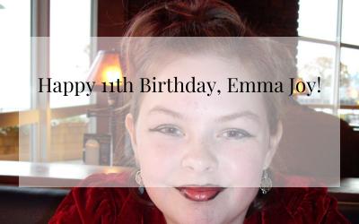 Happy 11th Birthday, Emma Joy!