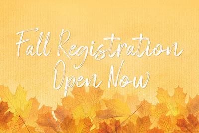 Fall Registration Now Open!