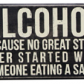 Box Sign Alcohol Because No Good Story