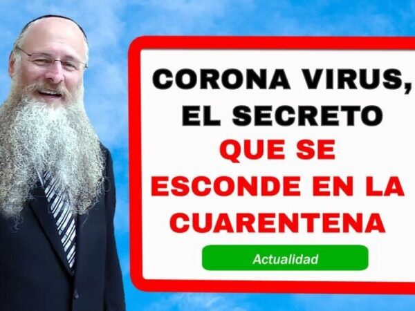 Corona Virus, El Secreto que se Esconde en la Cuarentena