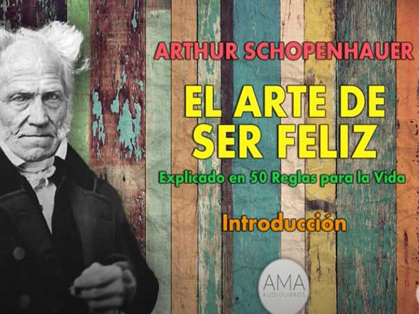 Arthur Schopenhauer - El Arte de Ser Feliz