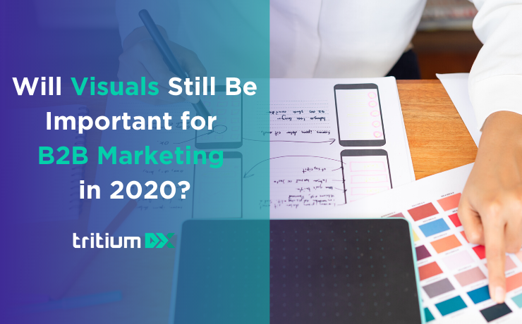 Will Visuals Still Be Important for B2B Marketing in 2020?