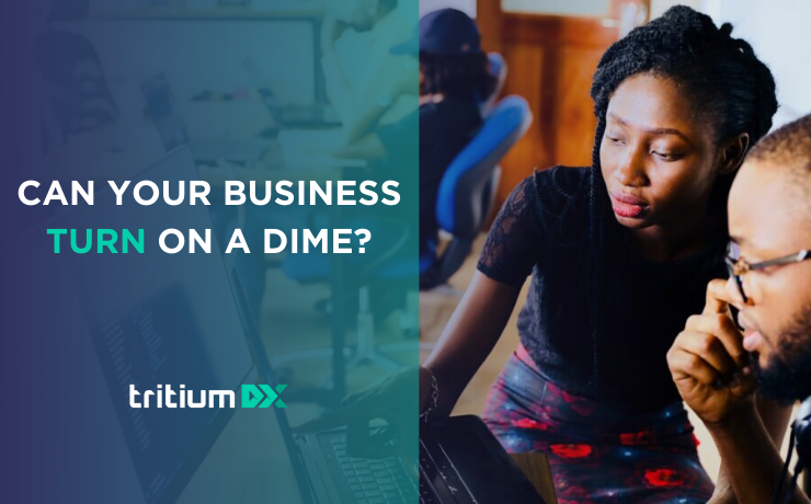 Can Your Business Turn On A Dime?