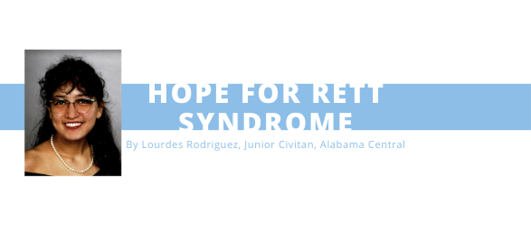 Hope for Rett Syndrome: A Student's Perspective Researching at the Civitan International Research Center
