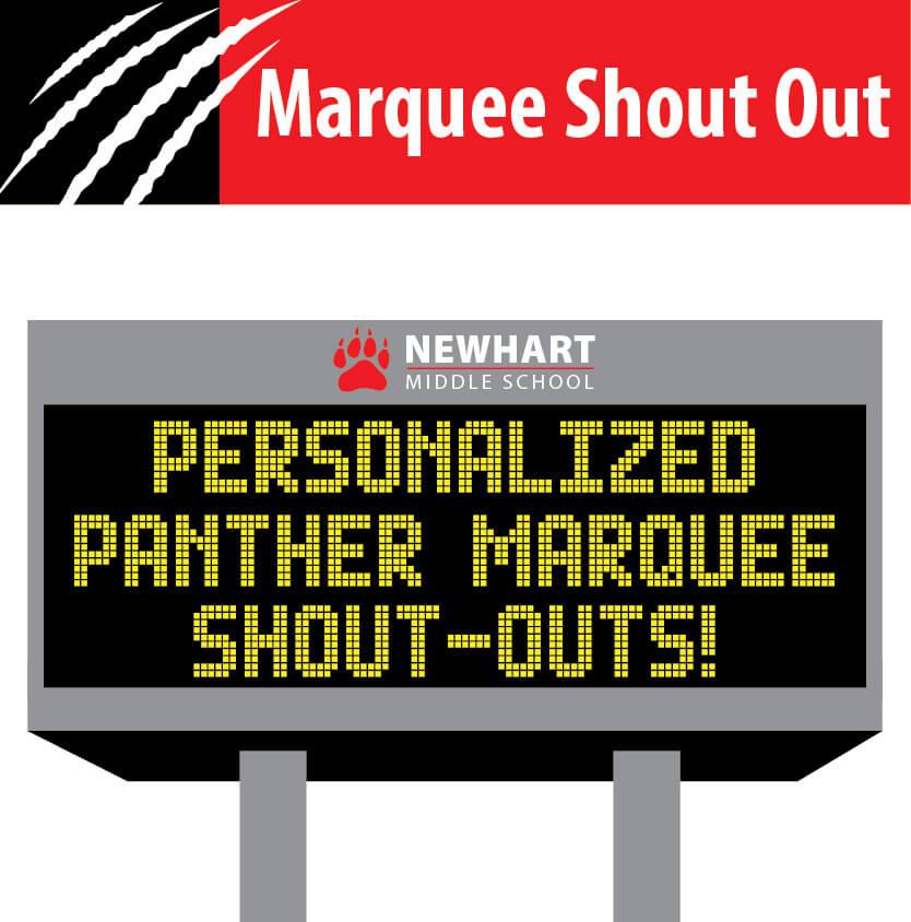 Panther Marquee Shout outs Newhart Middle School
