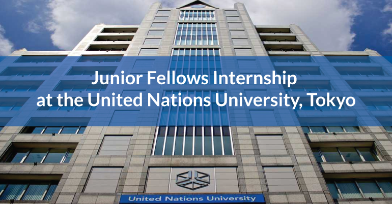 Junior Fellows Internship at the United Nations University, Tokyo.