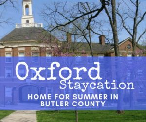Oxford Ohio Butler County Staycation