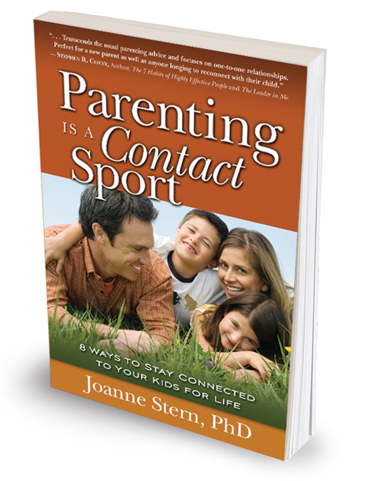Parenting Is a Contact Sport by Dr. Joanne Stern