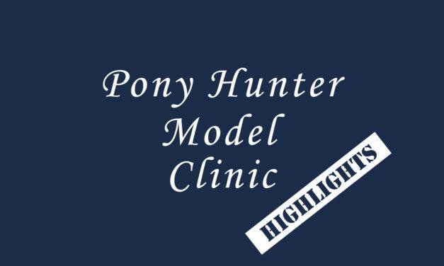 Pony Hunter Model Clinic: Highlights