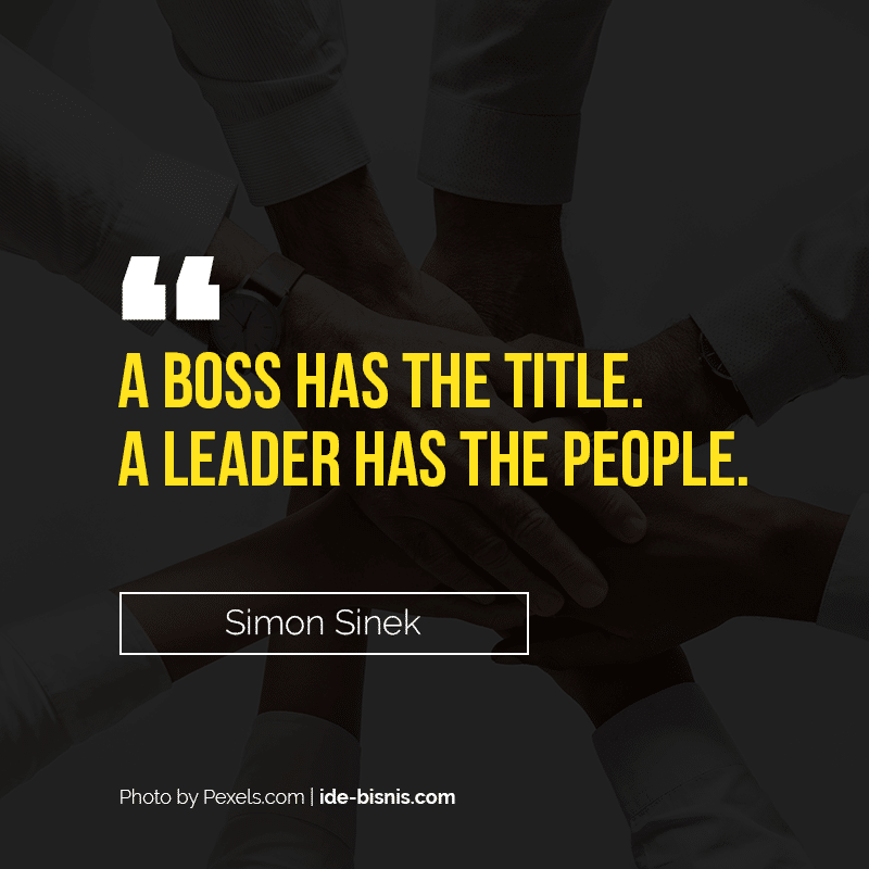 quote simon sinek - a boss has the title a leader has the people