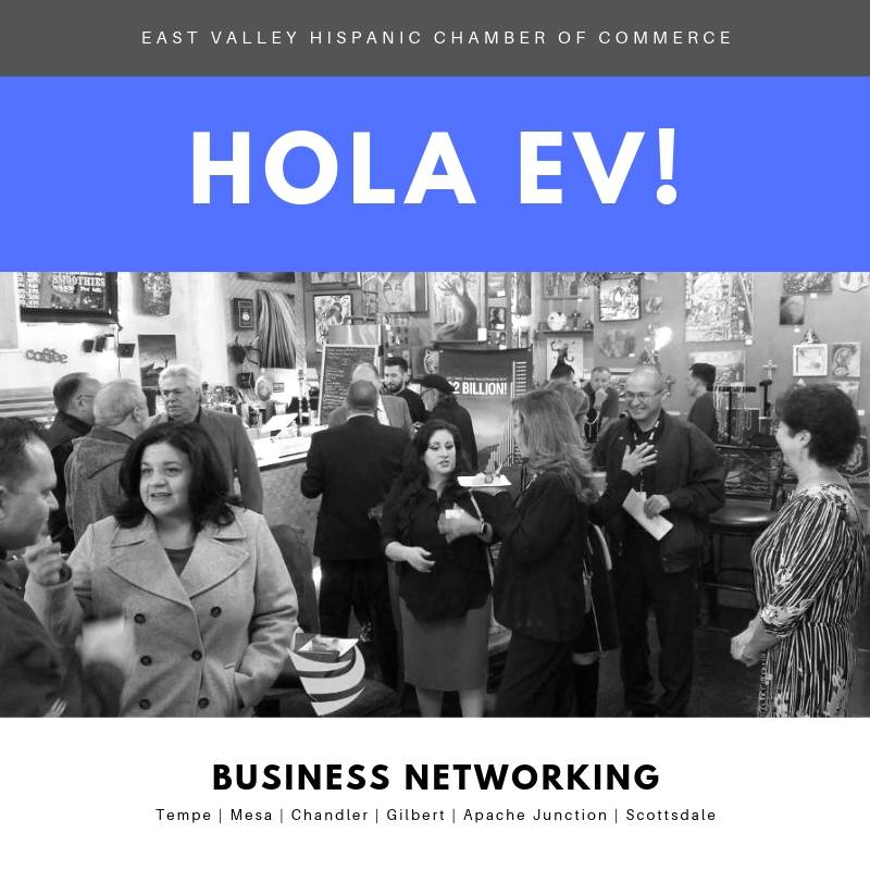 Hola EV Business Networking by the East Valley Hispanic Chamber of Commerce