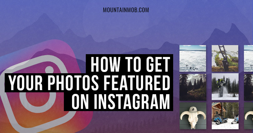 how to get photos featured on instagram by brands