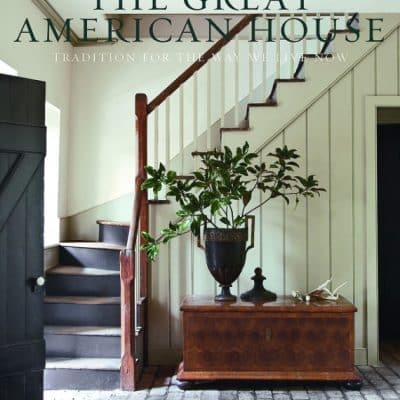 The Great American House by Gil Schafer