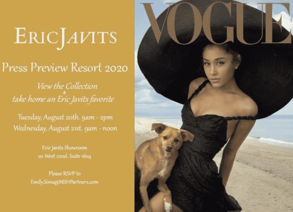 An invitation to Eric Javits Resort 2020 collection.  Vogue Magazine, Ariana Grande