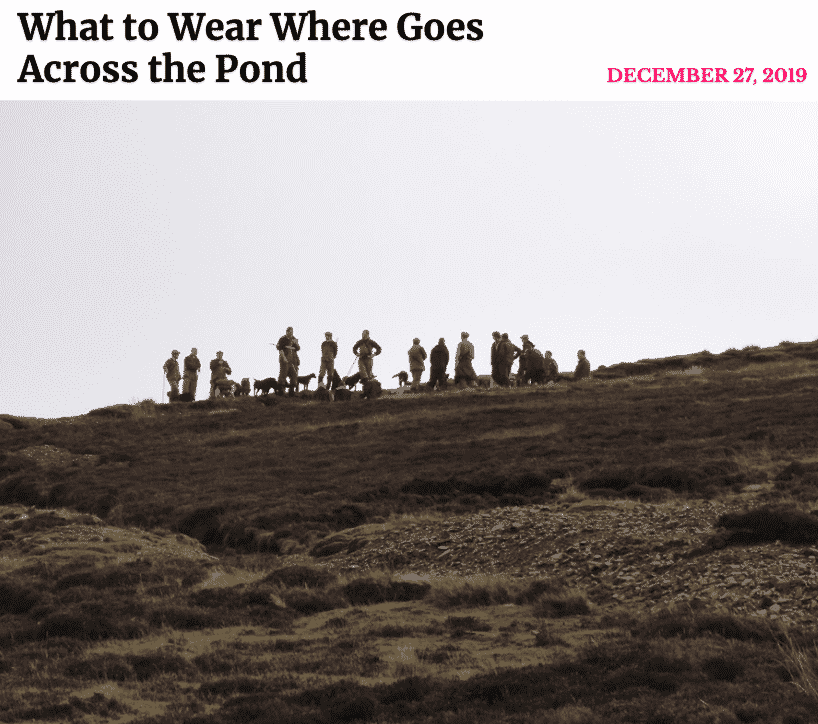 Karen Klopp, Hilary Dick, article for New york Social Diary, what to wear to a shoot in Great Britain.