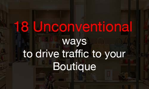 18 unconventional ways to drive foot traffic to your boutique