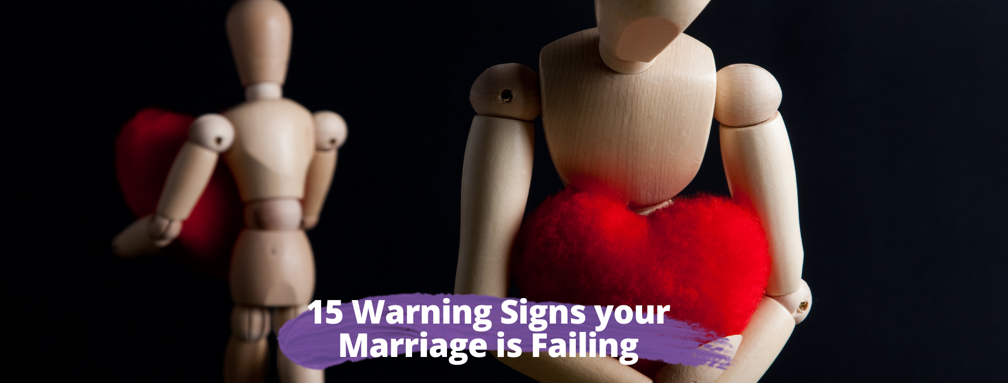 15 Warning Signs your Marriage is Failing