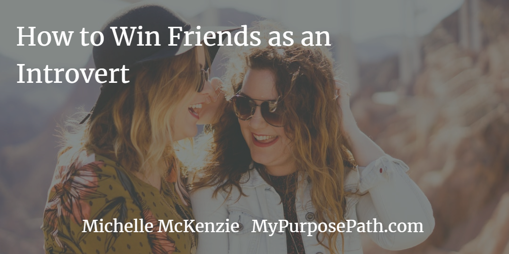 How to Win Friends as an Introvert