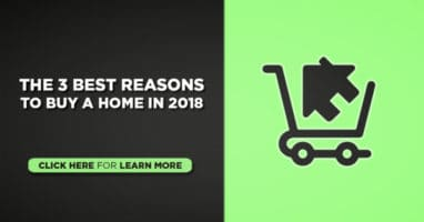 The 3 best reasons to buy a home in 2018