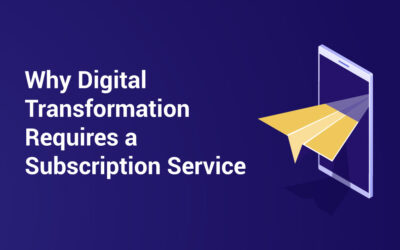 Why digital transformation requires a subscription service