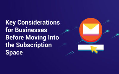 Key Considerations for Businesses Before Moving Into the Subscription Space