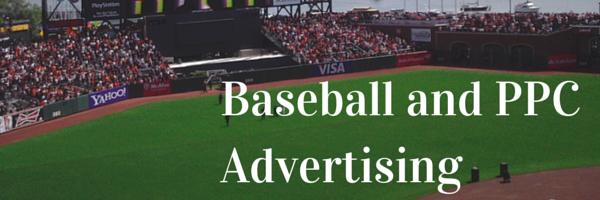 Baseball and PPC Advertising