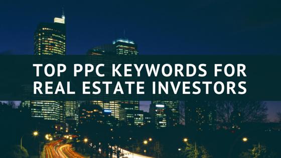 Top 25 PPC Keywords for Real Estate Investors