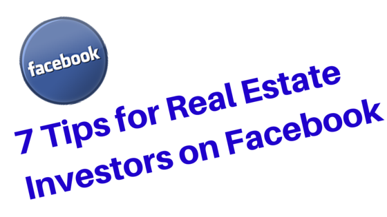 Real Estate Investor Facebook Tips