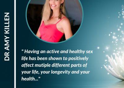 Optimising Sexual Performance And How to Look and Feel Your Best with Dr Amy Killen, Specialist in Anti-aging and Regenerative Medicine