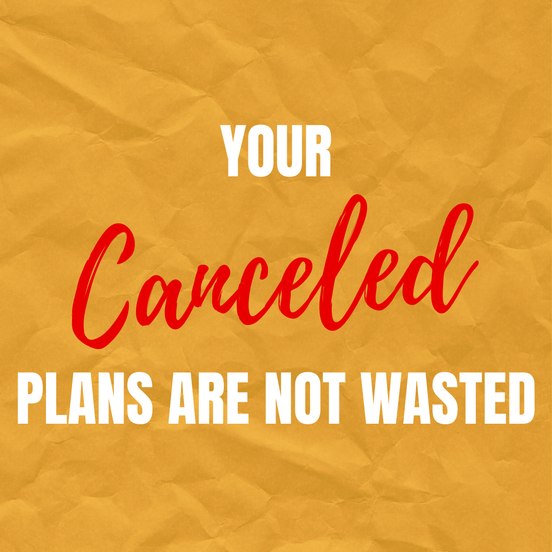 Your Plans Are Not Wasted