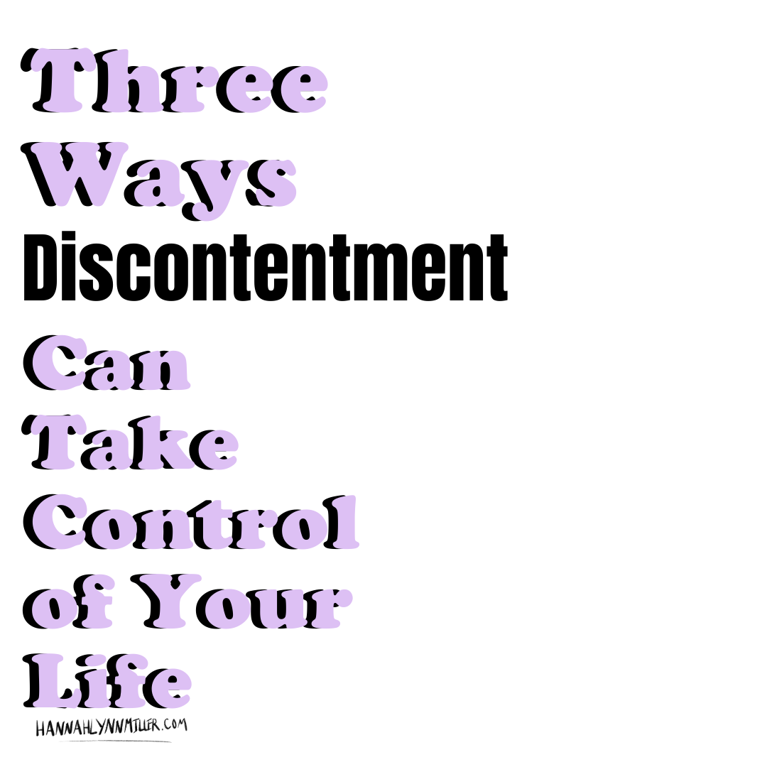 Three Ways Discontentment May Be Running Your Life