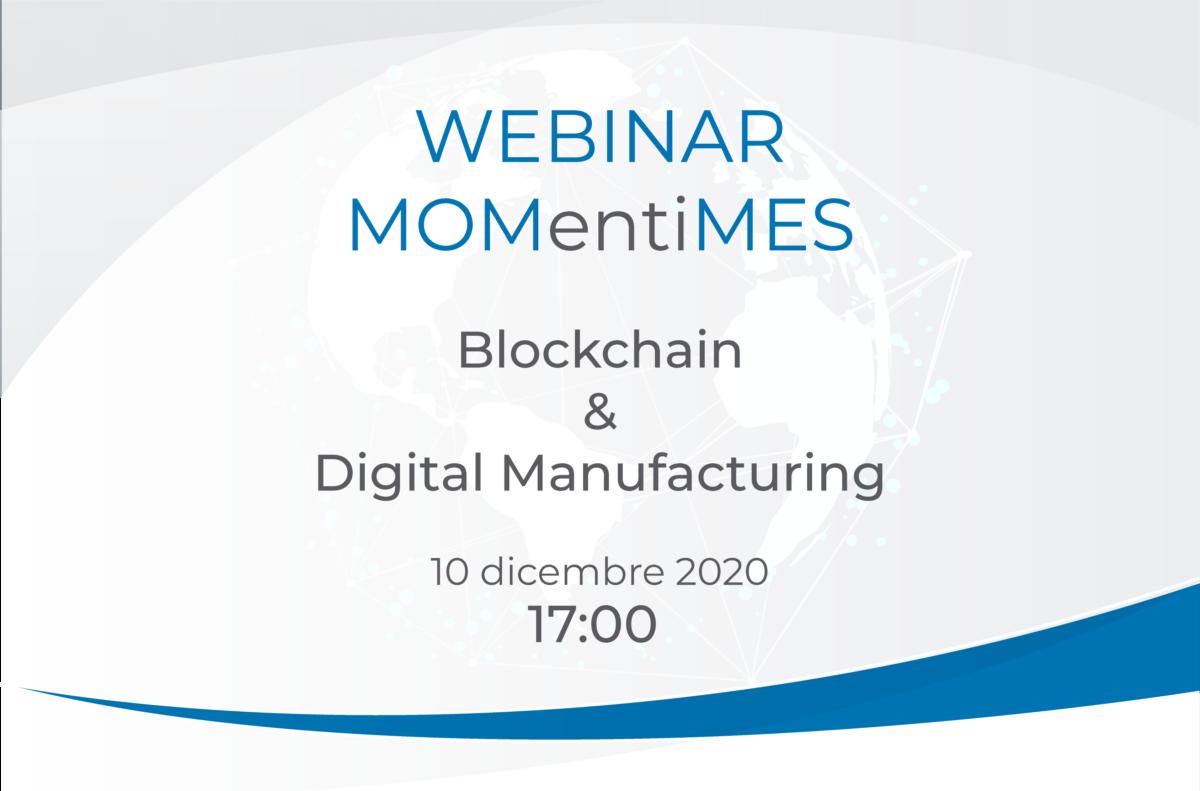 MOMentiMES ultimo webinar tra blockchain e digital manufacturing