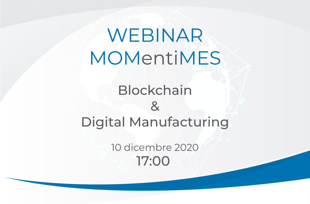 MOMentiMES: ultimo webinar tra blockchain e digital manufacturing