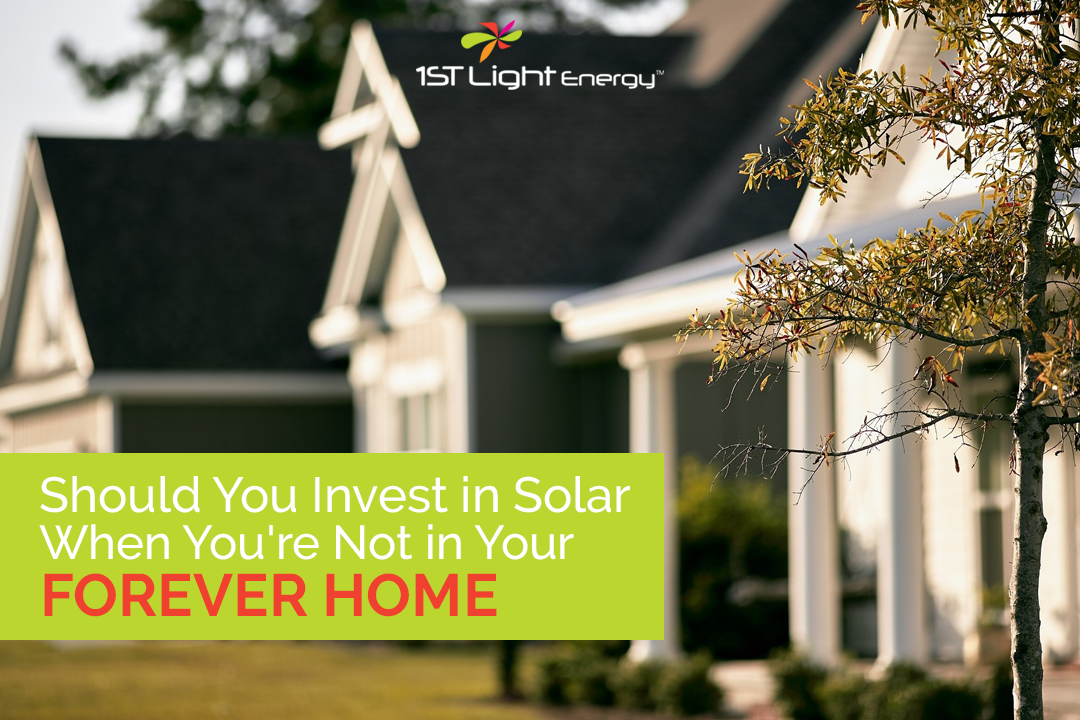 Should You Invest in Solar When You're Not in Your Forever Home?