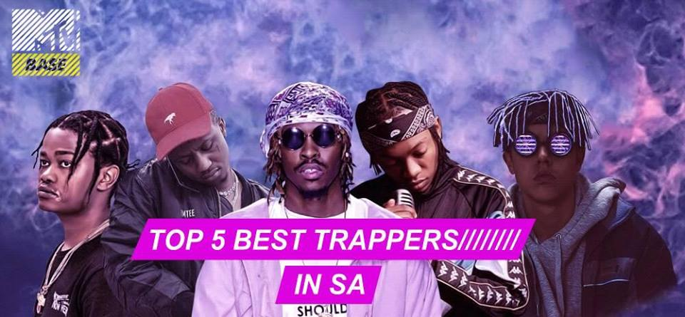#MTVBase Top 5 Best Trappers In SA