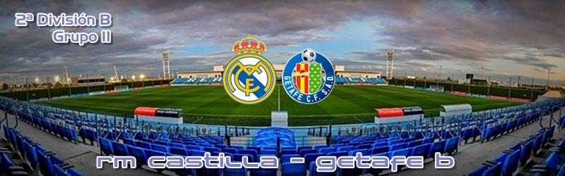 El Castilla sufre para volver a ganar: RM Castilla 2 – 1 Getafe B