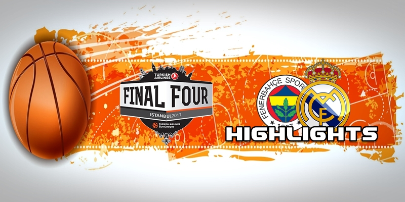 VIDEO   Highlights   Fenerbahçe vs Real Madrid   Euroleague   Final Four   Semifinal