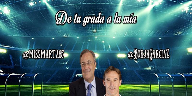 DE TU GRADA A LA MÍA | ¿Debe el Real Madrid destituir a Lopetegui?