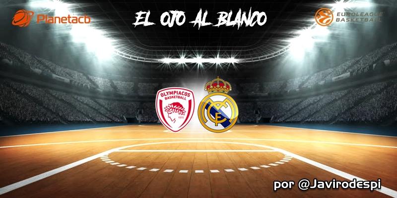 CRÓNICA | EL OJO AL BLANCO | Tenia que llegar: Olympiacos 88 – 83 Real Madrid