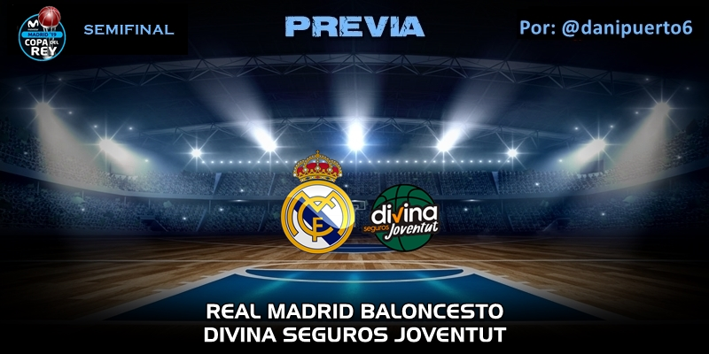 PREVIA   Real Madrid vs Divina Seguros Joventut   Copa del Rey   Semifinal