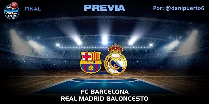 PREVIA   FC Barcelona vs Real Madrid   Copa del Rey   Final